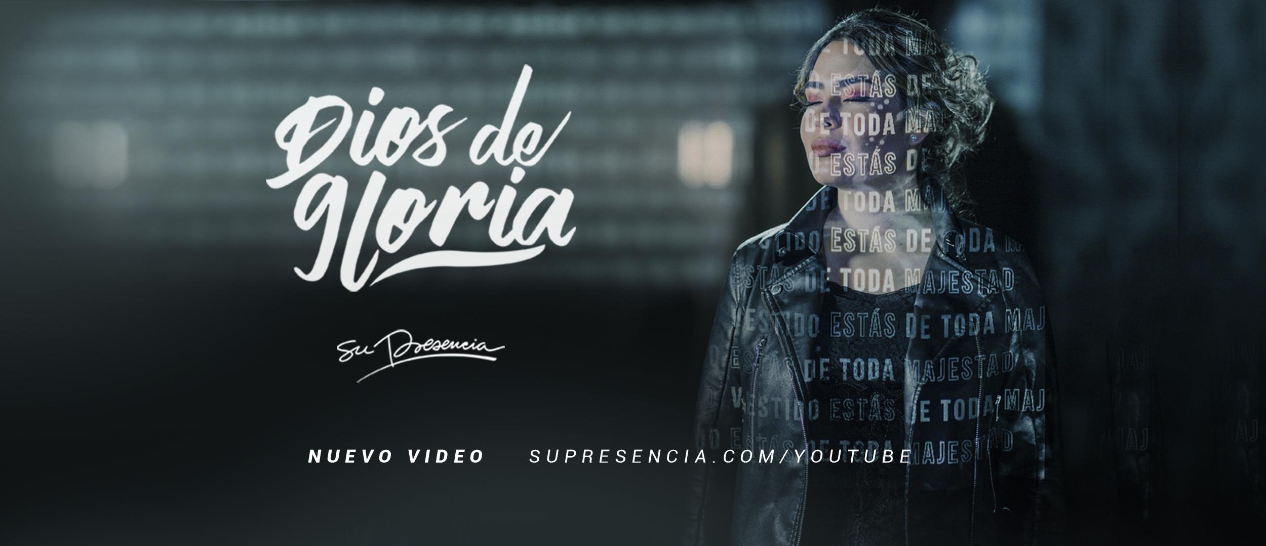 Dios de Gloria nuevo vídeo